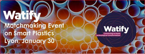 Watify – L'evento di Matchmaking sulle Plastiche Intelligenti – Lyon, 29 e 30 Gennaio