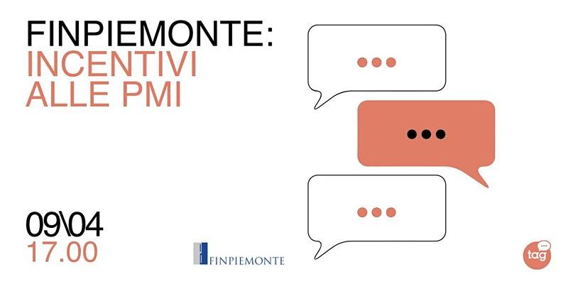 FINPIEMONTE NEWS – Giovedì 9 aprile alle 17.00 webinar sugli incentivi per le PMI