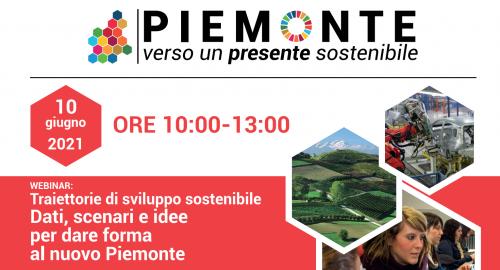 """""""Traiettorie di sviluppo sostenibile: dati, scenari e idee per un nuovo Piemonte"""""""